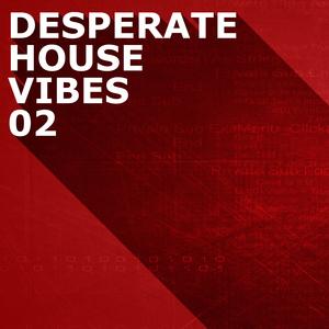 Various Artists - Desperate House Vibes, Vol. 2 (Weekstart Music)