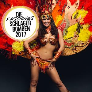Various Artists - Die Faschings Schlager Bomben 2017  (Pop Rock Camp)