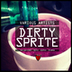Various Artists - Dirty Sprite