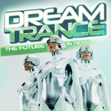 Dream Trance: The Future Is Now by Various Artists mp3 download