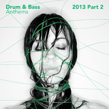 Drum & Bass Anthems 2013, Pt. 2 by Various Artists mp3 download