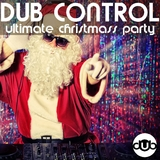 Dub Control Ultimate Christmass Party by Various Artists mp3 download