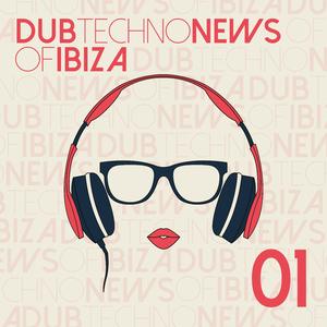 Various Artists - Dub Techno News of Ibiza, Vol. 1 (Technosforza)