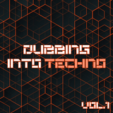 Dubbing into Techno, Vol. 1 by Various Artists mp3 download
