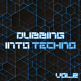 Dubbing into Techno, Vol. 2 by Various Artists mp3 download