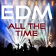 Various Artists EDM All the Time