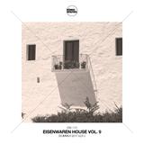 Eisenwaren House, Vol. 9 (Summer 2017 Edit.) by Various Artists mp3 download