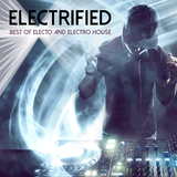 Electrified: Best of Electo and Electro House by Various Artists mp3 download