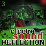 Electro Sound Reflection 3 by Various Artists mp3 download