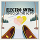 Various Artists Electro Swing: Disco of the Alps