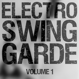 Electro Swing Garde, Vol. 1 by Various Artists mp3 download