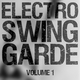 Various Artists Electro Swing Garde, Vol. 1