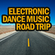 Various Artists - Electronic Dance Music Road Trip