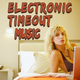 Various Artists - Electronic Timeout Music