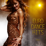 Euro Dance Hits 2013 by Various Artists mp3 download