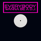 Everybody Wanna Be a DJ by Various Artists mp3 download