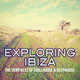 Various Artists - Exploring Ibiza - The Very Best of Chillhouse & Deephouse