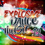 Explosive Dance Music 12 by Various Artists mp3 download