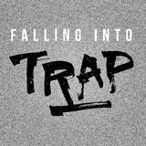 Falling into Trap by Various Artists mp3 download