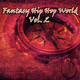 Various Artists Fantasy Hip Hop World, Vol. 2
