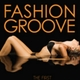 Various Artists Fashion Groove Vol 1