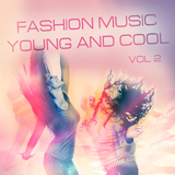 Fashion Music Young and Cool, Vol. 2 by Various Artists mp3 download