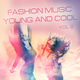 Various Artists - Fashion Music Young and Cool, Vol. 2