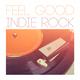 Various Artists - Feel Good Indie Rock