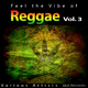 Various Artists Feel the Vibe of Reggae, Vol. 3