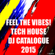 Various Artists - Feel the Vibes! Tech House DJ Catalogue 2015