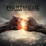 Fightmusic - From Gabba to Hardcore by Various Artists mp3 download