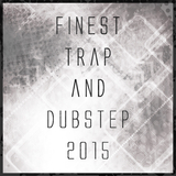 Finest Trap and Dubstep 2015 by Various Artists mp3 download