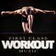 Various Artists First Class Workout Music