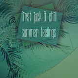 First Jack & Chill Summer Feelings by Various Artists mp3 downloads
