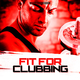 Various Artists - Fit for Clubbing