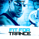 Various Artists - Fit for Trance