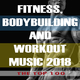 Various Artists Fitness, Bodybuilding and Workout Music 2018: The Top 100
