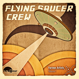 Flying Saucer Crew, Vol. 1 by Various Artists mp3 downloads