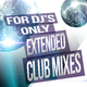 Various Artists For DJs Only: Extended Club Mixes