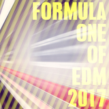 Formula One of EDM 2017 by Various Artists mp3 download