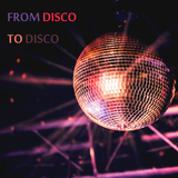 From Disco to Disco by Various Artists mp3 download