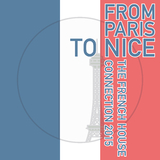 From Paris to Nice - The French House Connection 2015 by Various Artists mp3 download