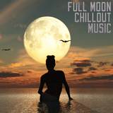 Full Moon Chillout Music by Various Artists mp3 download