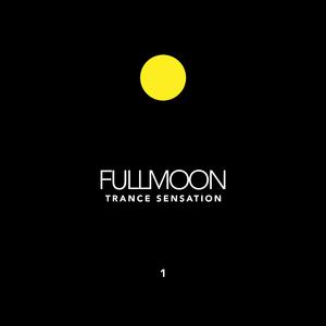 Various Artists - Fullmoon Trance Sensation, Vol. 1 (Trance Festival Recordings)