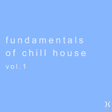 Fundamentals of Chill House, Vol. 1 by Various Artists mp3 download