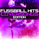 Various Artists - Fussball Hits - Coversongs Edition