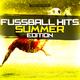 Various Artists - Fussball Hits - Summer Edition