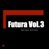 Futura, Vol. 3 by Various Artists mp3 download