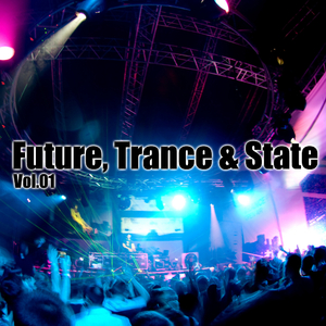 Various Artists - Future, Trance & State Vol.01 (Trance Gold Records)