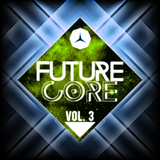 Future Core, Vol. 3 by Various Artists mp3 download